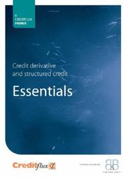 Cover of: Structured Credit and Credit Derivatives Essentials (Creditflux Primers S.)