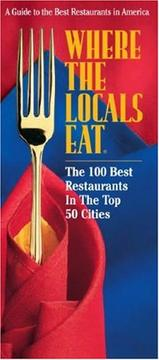 Cover of: Where The Locals Eat: The 100 Best Restaurants In The Top 50 Cities (Where the Locals Eat: a Guide to the Best Restaurants in America)