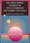 Cover of: Exploring Writing Workshop in the K-2 Classroom