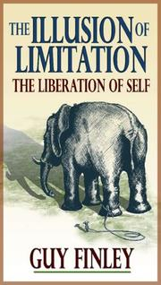 Cover of: The Illusion of Limitation. The Liberation of the Self