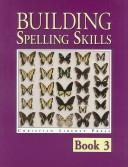 Cover of: Building Spelling Skills Book 3 (Spelling)