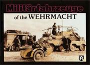 Cover of: Militarfahrzeuge (Wheeled and Halftrack Vehicles) of the Wehrmacht