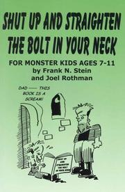 Cover of: Shut Up and Straighten the Bolt in Your Neck