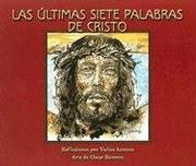 Cover of: Las Ultimas Siete Palabras de Cristo