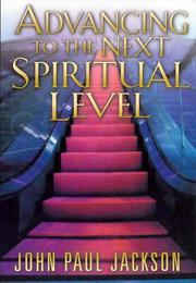 Cover of: Advancing to the Next Spiritual Level