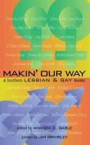 Cover of: Making Our Way: A Southern Lesbian and Gay Reader
