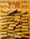 Cover of: Windows on the World complete wine course