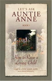 Cover of: Lets Ask Auntie Anne How to Raise a Loving Child