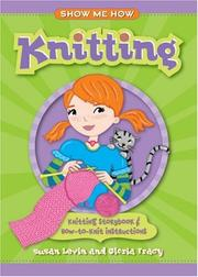 Cover of: Show Me How: Knitting: Knitting Storybook & How-to-Knit Instructions (Show Me How)