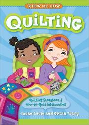 Cover of: Show Me How: Quilting: Quilting Storybook & How-to-Quilt Instructions (Show Me How)