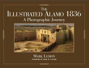 Cover of: The Illustrated Alamo 1836: A Photographic Journey