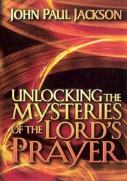 Cover of: Unlocking the Mysteries of the Lord's Prayer