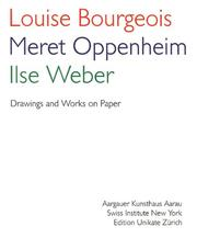Cover of: Louise Bourgeois/Meret Oppenheim/Ilse Weber