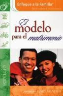 Cover of: El Modelo Para el Matrimonio: Servicio / The Model Marriage (Enfoque a la Familia: Serie Sobre el Matrimonio)
