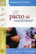 Cover of: El Pacto del Matrimonio: Compromiso / The Covenant Marriage (Enfoque a la Familia: Serie Sobre el Matrimonio)