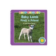 Cover of: Baby Lamb Finds a Friend