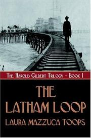 Cover of: The Latham Loop (Harold Gilbert Trilogy)