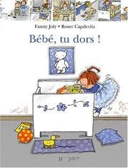 Cover of: Bébé, tu dors ?
