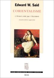 Cover of: L'Orientalisme, l'Orient créé par l'occident