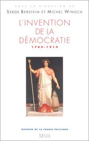 Cover of: L'Invention de la démocratie, 1789-1914