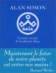 Cover of: Gaïa: Carnets secrets de la planète bleue