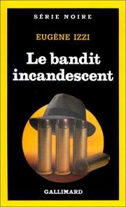 Cover of: Le bandit incandescent