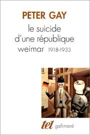 Cover of: Le Suicide d'une république. Weimar, 1918-1933