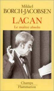 Cover of: Lacan, Le Maitre Absolu