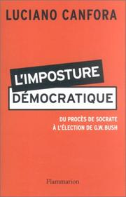 Cover of: L'imposture démocratique: Du procès de Socrate à l'élection de G.W. Bush