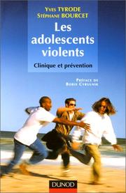 Cover of: Les adolescent violents: Clinique et prévention