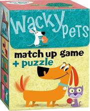 Cover of: MG10 - Wacky Pets Match Up Game + Puzzle (Cards)