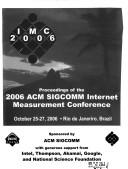 Cover of: Proceedings of the 2006 ACM SIGCOMM Internet Measurement Conference. October 25-27, 2006. Rio de Janeriro, Brazil