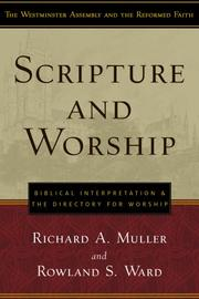 Cover of: Scripture and Worship