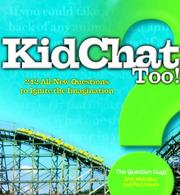 Cover of: KidChat Too: 212 All-New Questions to Ignite the Imagination (KidChat)