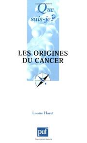 Cover of: Les origines du cancer