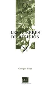 Cover of: Les guerres de religion, 1559-1598