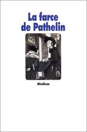 Cover of: La Farce de Pathelin. Adaptation d'une farce du XVe siècle