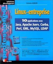 Cover of: Linux en entreprise. 10 applications avec Java, Apache Jserv, Corba, Perl, XML, MySQL, LADP
