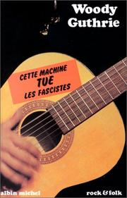 Cover of: Cette machine tue les fascistes
