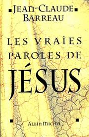 Cover of: Les vraies paroles de Jésus