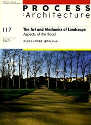 Cover of: The Art and Mechanics of Landscape: Aspects of the Road (Process : Architecture, No 117)