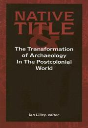 Cover of: Native Title and the Transformation of  Archaeology in the Postcolonial World