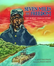 Cover of: Seven Miles to Freedom: The Robert Smalls Story