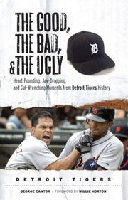 Cover of: The good, the bad, and the ugly Detroit Tigers