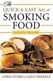 Cover of: The Quick & Easy Art of Smoking Food