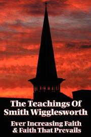 Cover of: The Teachings of Smith Wigglesworth