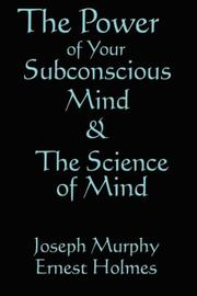 Cover of: The Science of Mind & The Power of Your Subconscious Mind