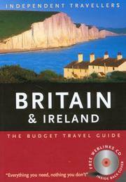 Cover of: Independent Travellers Britain and Ireland 2004 (Independent Traveller's Britain & Ireland)
