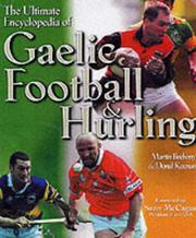 Cover of: The Ultimate Encyclopedia of Gaelic Football and Hurling
