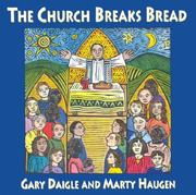 Cover of: The Church Breaks Bread; For the Communion Rite